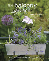 The Balcony Gardener: Creative Ideas...