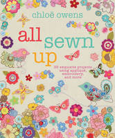 All Sewn Up: 35 Exquisite Projects...