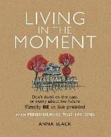 Living in the Moment: Don't Dwell on...