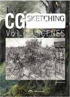 CG Scenes: From Sketch to Finish:...
