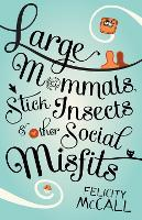 Large Mammals, Stick Insects and ...