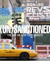 (Un)sanctioned: The Art on New York...