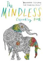 The Mindless Colouring Book: ...