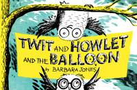 Twit and Howlet and the Balloon