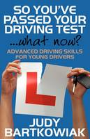 So you have passed your driving test ...