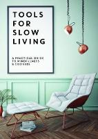 Tools for Slow Living: A Practical...