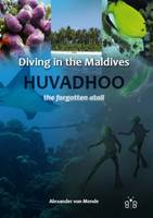 Diving in the Maldives: Huvadhoo - The Forgotten Atoll