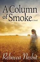 A Column of Smoke: A Novel