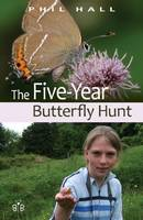 The Five-Year Butterfly Hunt: Five...