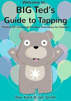 Big Ted's Guide to Tapping: Positive...