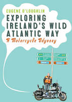 Exploring Ireland's Wild Atlantic ...