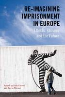 Re-Imagining Imprisonment in Europe:...