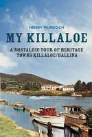 My Killaloe: A Nostalgic Guided Tour...