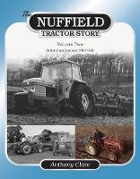 The Nuffield Tractor Story: v. 2:...