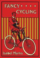 Fancy Cycling, 1901: An Edwardian Guide
