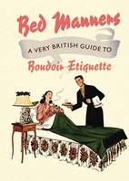 Bed Manners: A Very British Guide to...