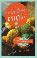 Vintage Knitting: 18 Patterns from ...