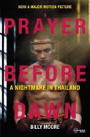 A Prayer Before Dawn: A Nightmare in...