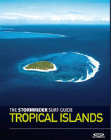 The Stormrider Surf Guide Tropical...