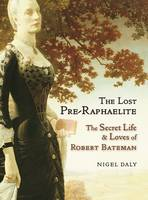 The Lost Pre-Raphaelite: The Secret...