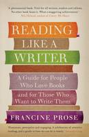 Reading Like a Writer: A Guide for...