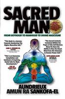 Sacred Man - From Boyhood to Manhood...