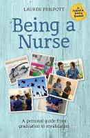 Being a Nurse: A personal guide from...