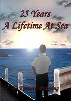25 Years: A Lifetime at Sea