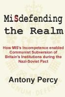 Misdefending the Realm: How MI5's...