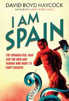 I am Spain: The Spanish Civil War...