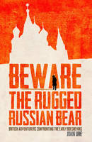 Beware the Rugged Russian Bear:...