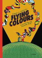Flying Colours: A Guide to Flags from...