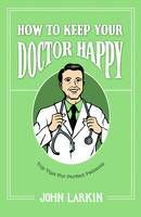 How To Keep Your Doctor Happy: Top...