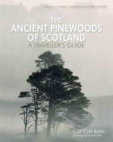 The Ancient Pinewoods of Scotland: A...