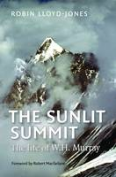 The Sunlit Summit: The Life of W. H....