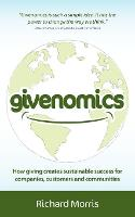 Givenomics: How Giving Creates...