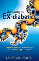 Becoming an Ex-Diabetic: Use Your ...