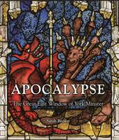 Apocalypse: The Great East Window of...