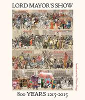 Lord Mayor's Show: 800 Years 1215-2015
