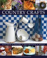Country Crafts: Kitchen, Pantry,...