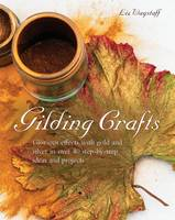 Gilding Crafts: Glorious Effects with...