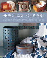 Practical Folk Art: Create Beautiful...