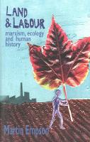 Land and Labour: Marxism, Ecology and...