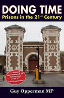 Doing Time: Prisons in the 21st Century