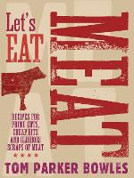 Let's Eat Meat: Recipes for Prime...