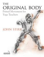 The Original Body: Primal Movement ...
