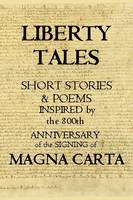 Liberty Tales: Stories & Poems...