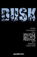 Dusk: Stories and Poems from Solstice...