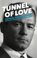 Tunnel of Love: Football, Fighting ...