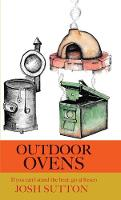 Outdoor Ovens: If You Can't Stand the...